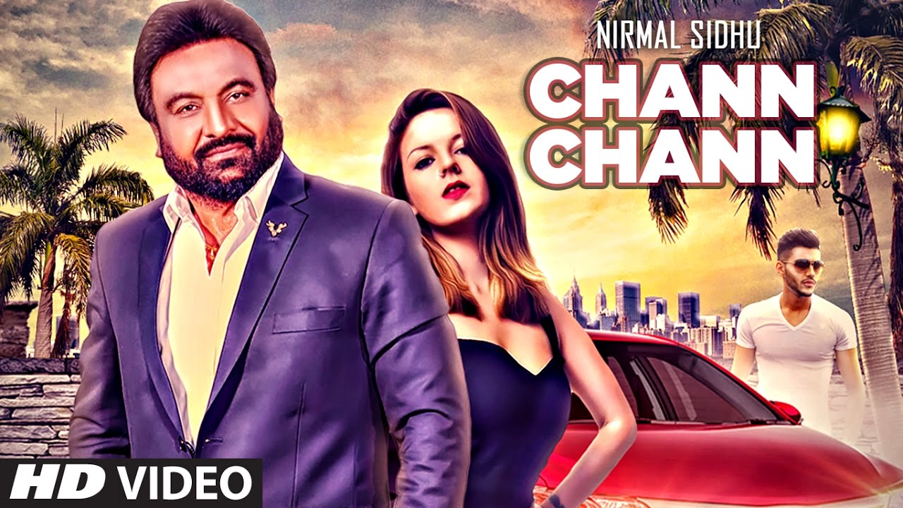 Nirmal Sidhu ft Nesdi Jones & Dav Juss – Chann Chann