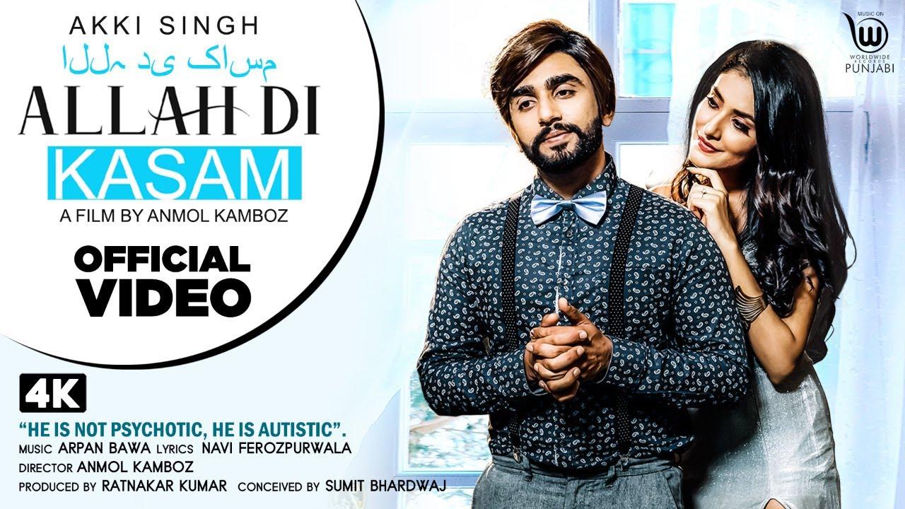 Akki Singh ft Arpan Bawa – Allah Di Kasam