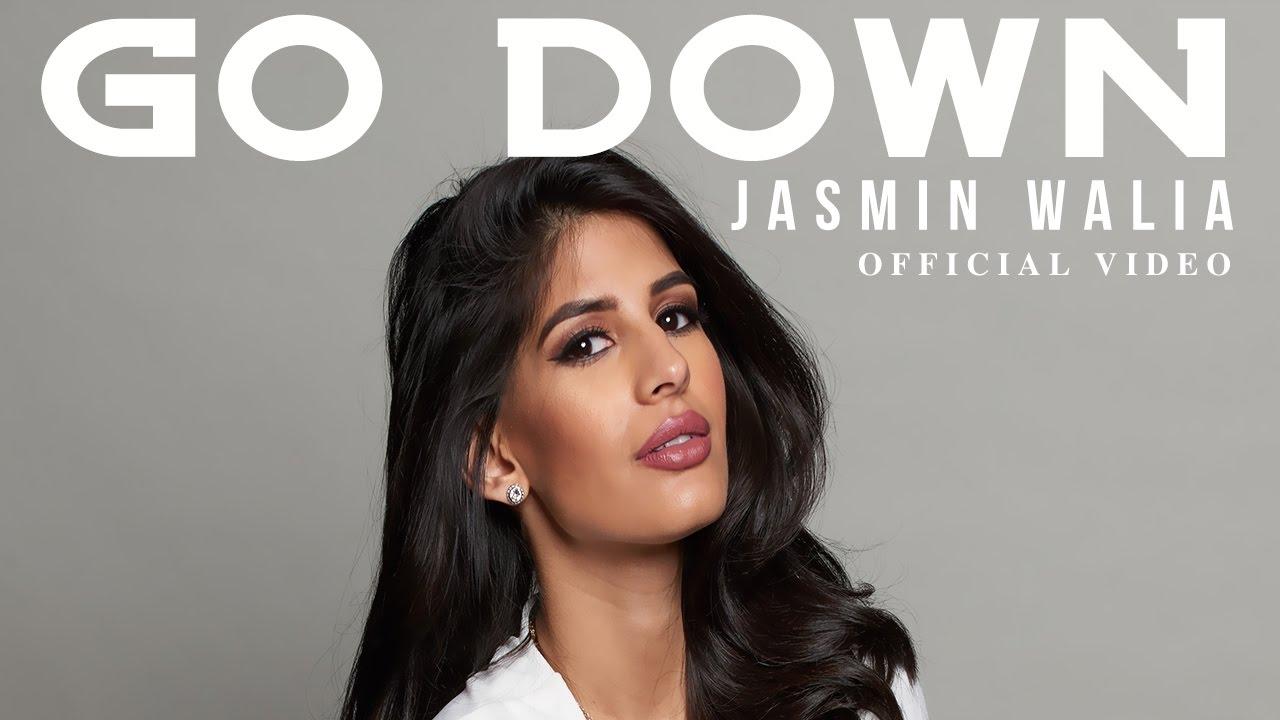 Jasmin Walia – Go Down