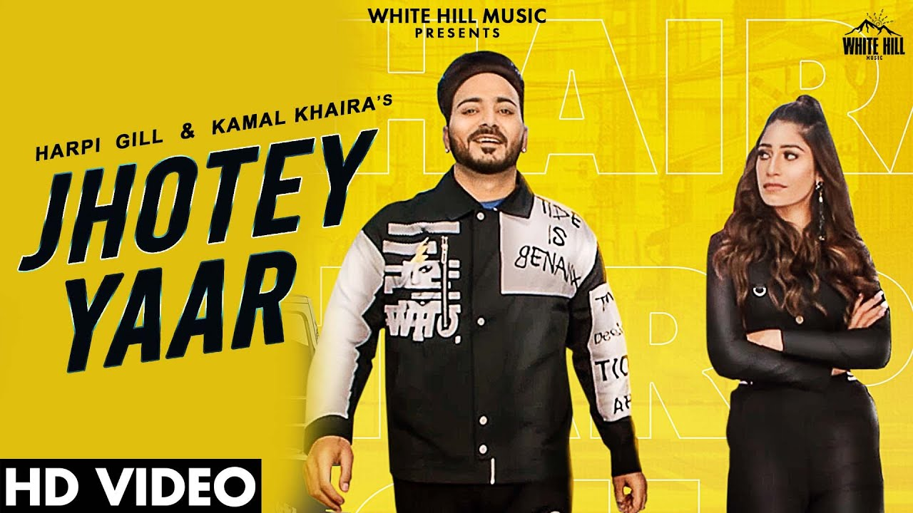 Harpi Gill ft Kamal Khaira & Cheetah – Jhotey Yaar
