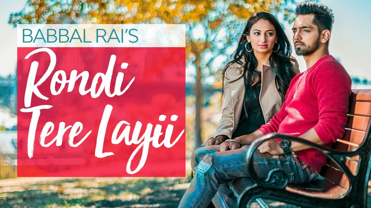 Babbal Rai ft Rubina Bajwa & Preet Hundal – Rondi Tere Layii