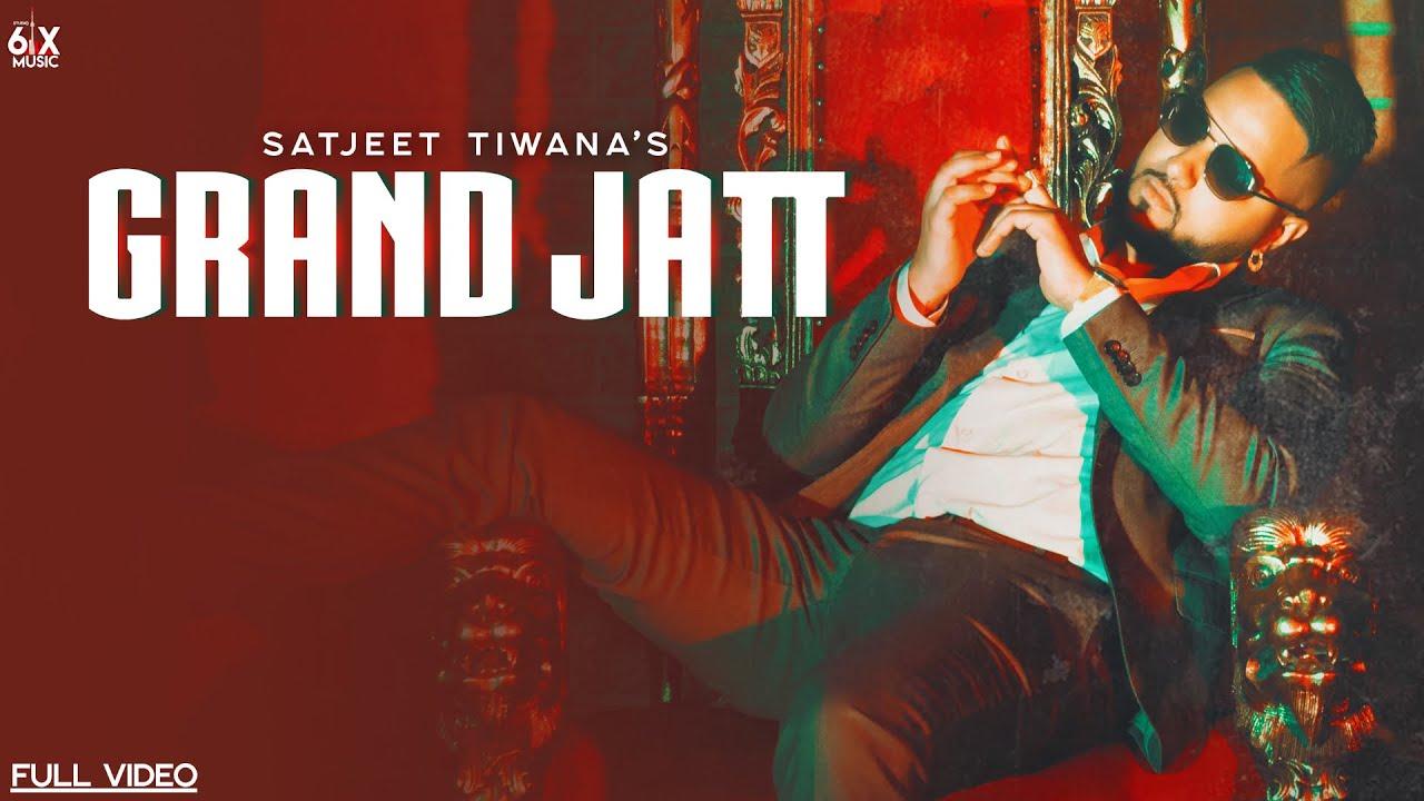 Satjeet Tiwana – Grand Jatt