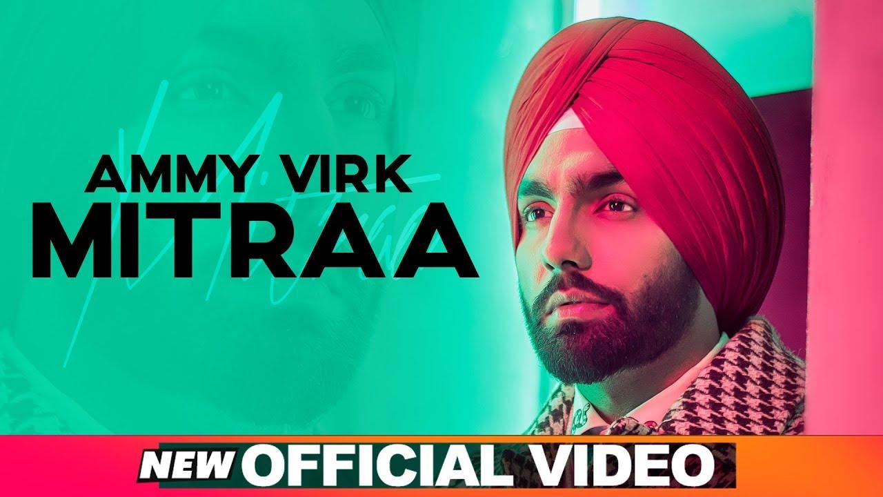 Ammy Virk ft Jatinder Shah – Mitraa