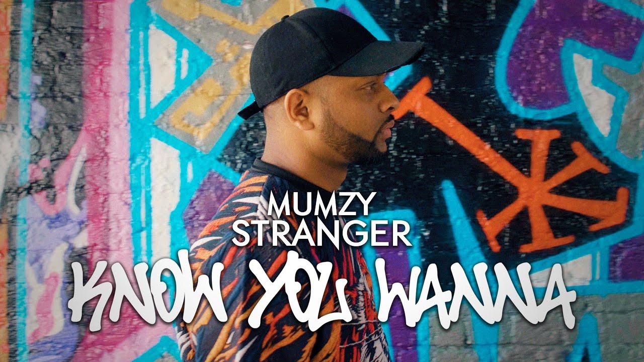 Mumzy Stranger – Know You Wanna