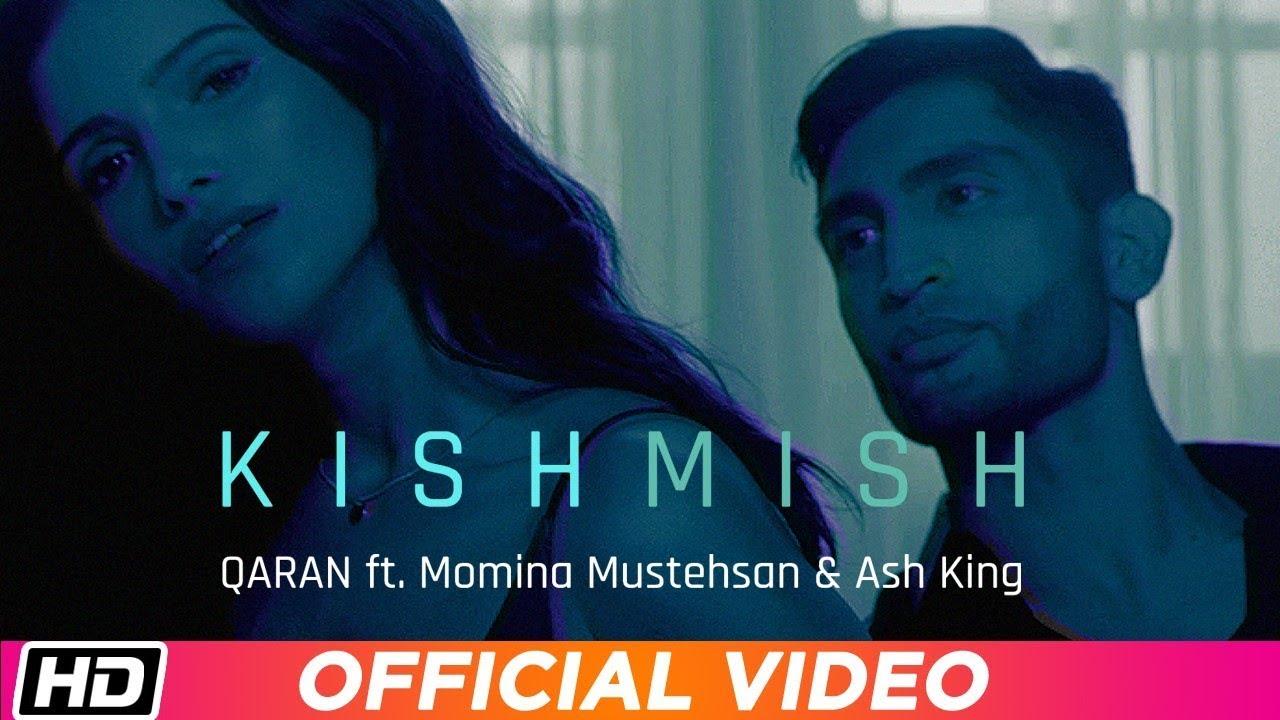 Qaran ft Momina Mustehsan & Ash King – Kishmish