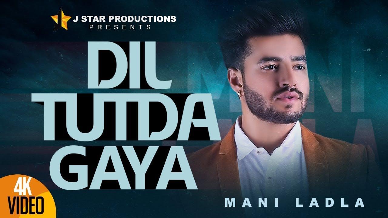 Mani Ladla – Dil Tutda Gaya