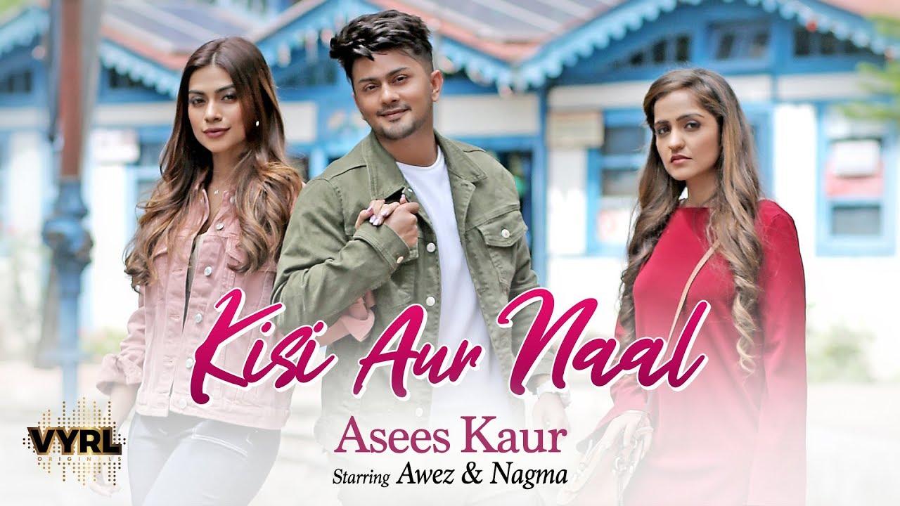 Asees Kaur – Kisi Aur Naal