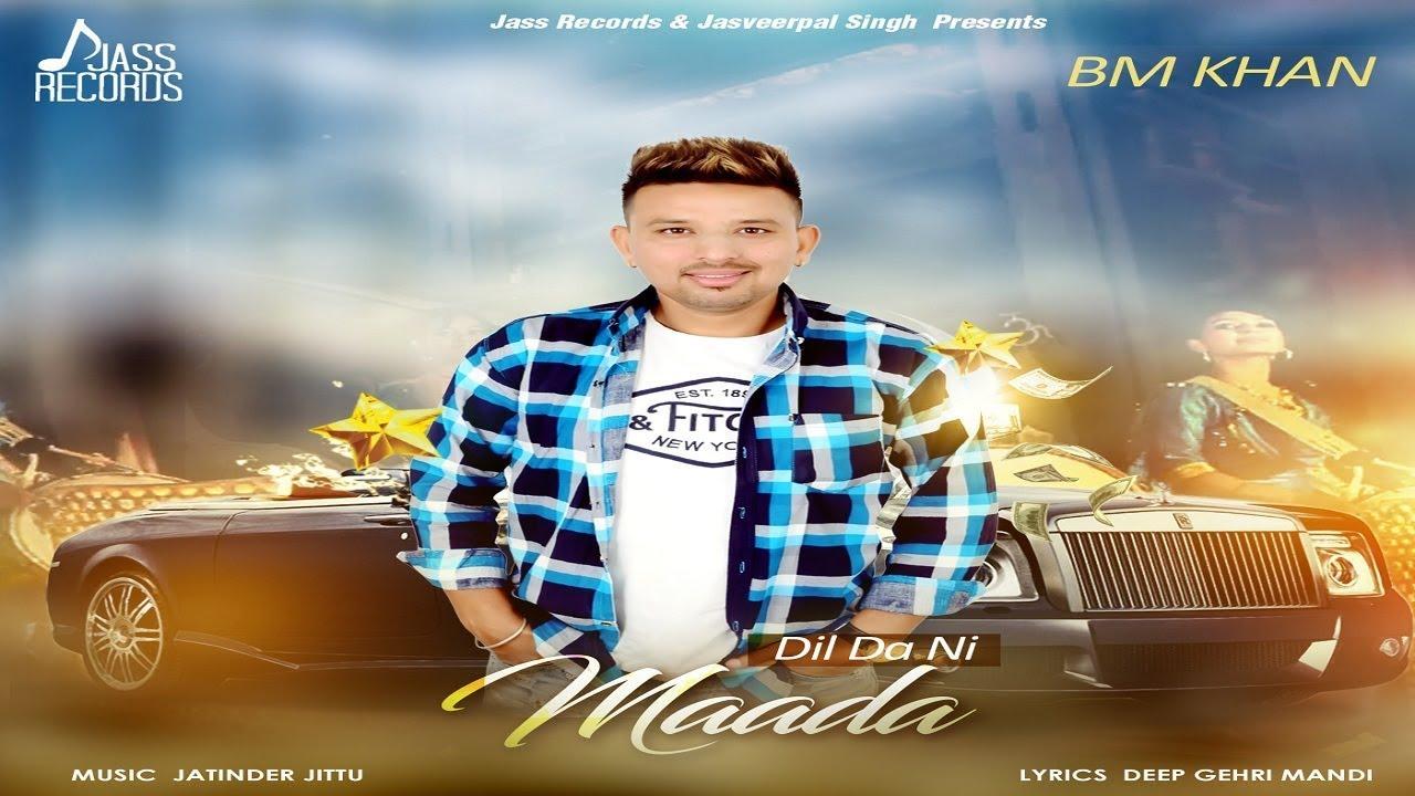 BM Khan ft Jatinder Jeetu – Dil Da Ni Maada