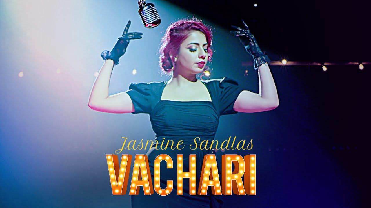 Jasmine Sandlas – Vachari