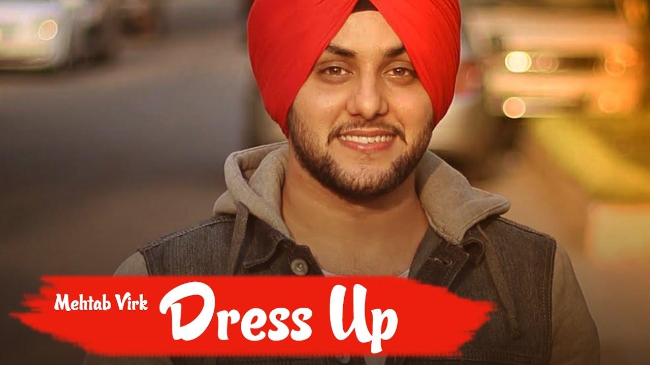 Mehtab Virk ft Mista Baaz – Dress Up