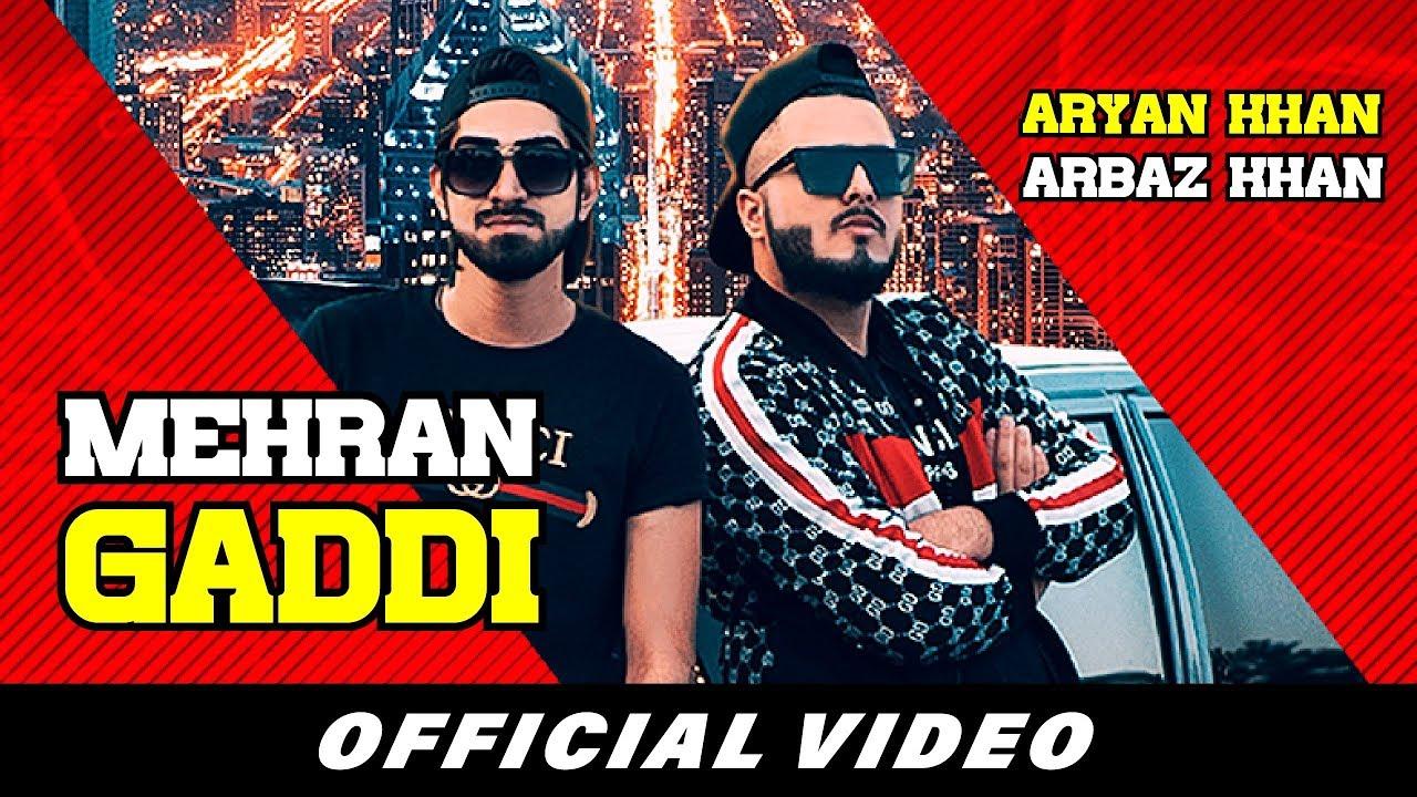 Aryan Khan ft Arbaz Khan – Mehran Gaddi