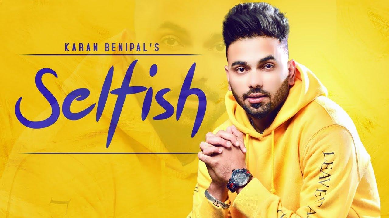 Karan Benipal – Selfish