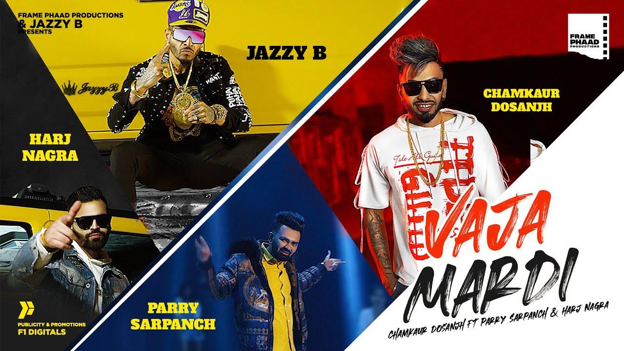 Chamkaur Dosanjh ft Parry Sarpanch & Harj Nagra – Vaja Mardi