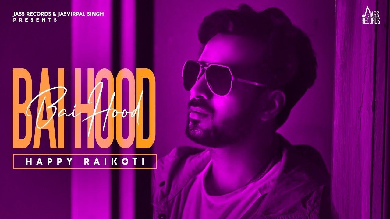 Happy Raikoti ft Ikwinder Singh & Spin Singh – Bai Hood