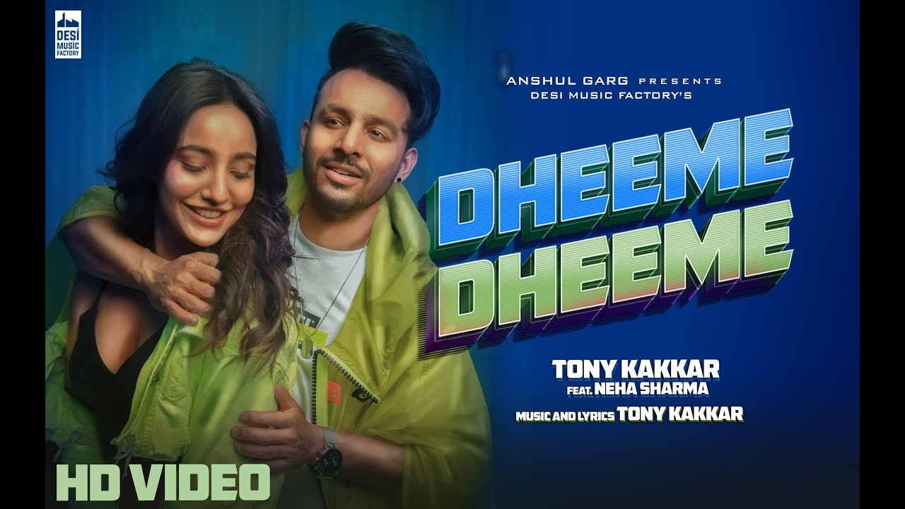 Tony Kakkar ft Neha Sharma – Dheeme Dheeme