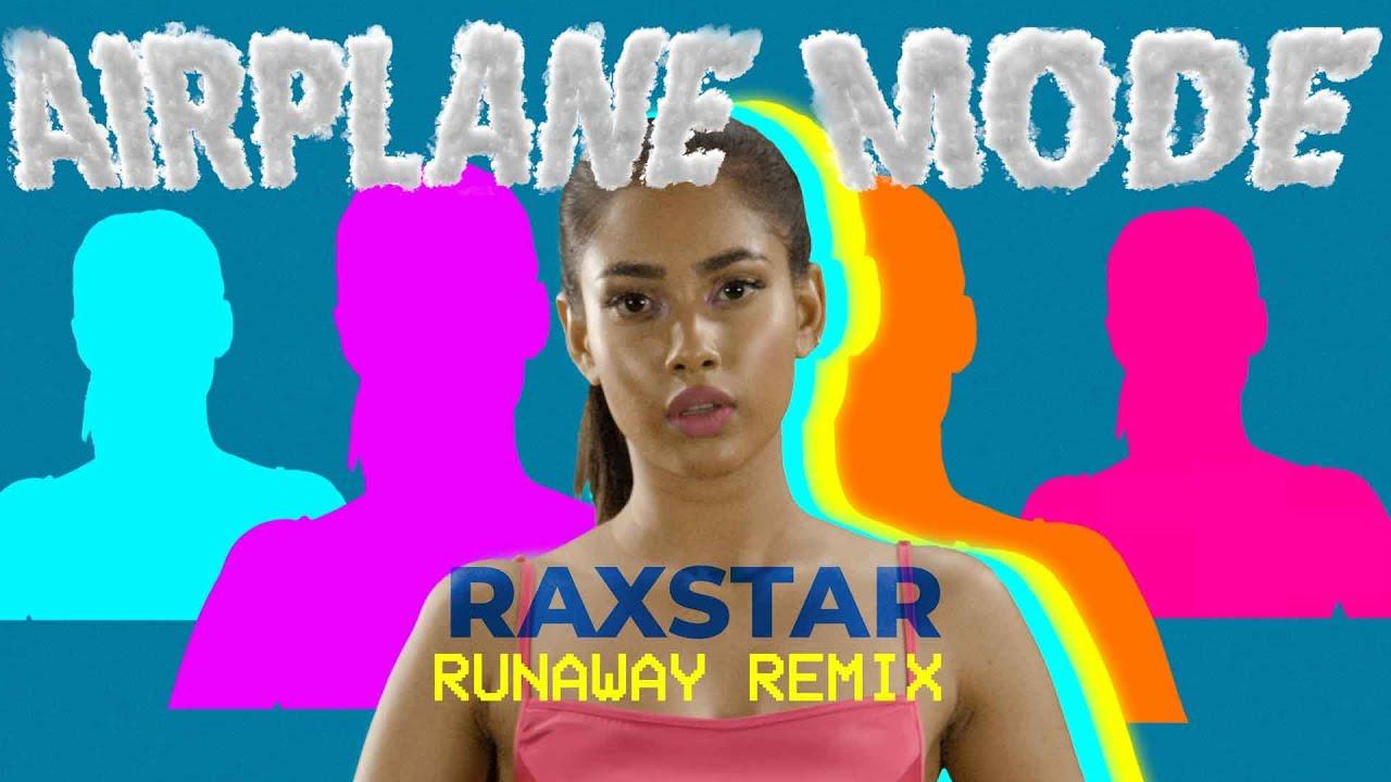 Raxstar – Airplane Mode (Runaway Remix)