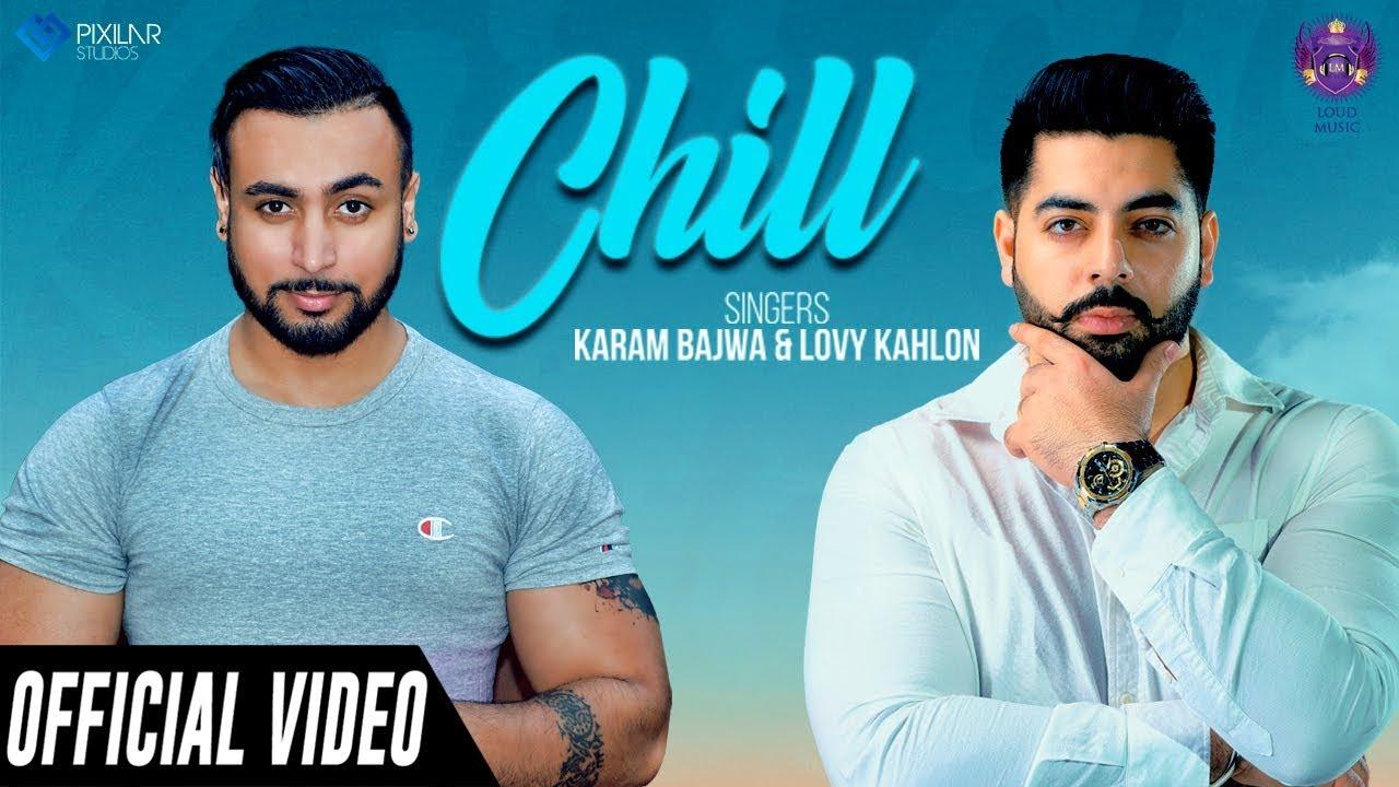 Karam Bajwa & Lovy Kahlon ft Ravi RBS – Chill