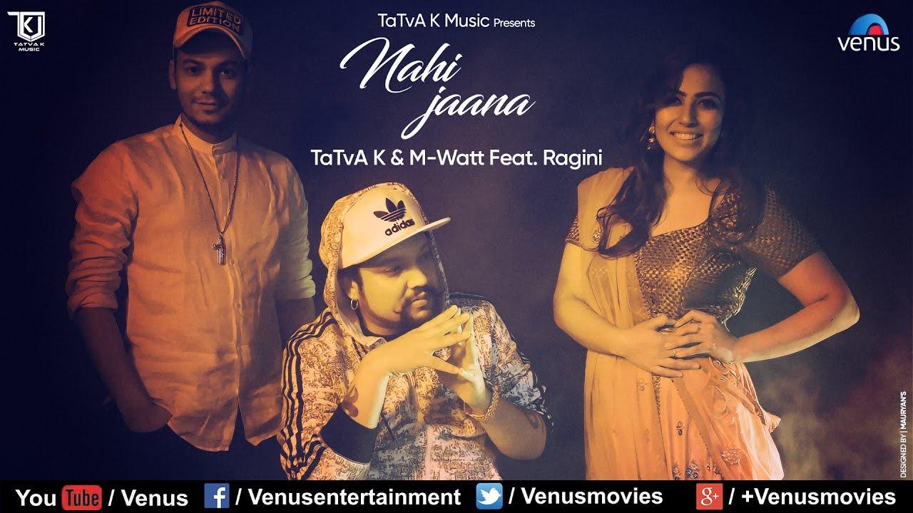 Tatva K & Mwatt ft Ragini – Nai Jaana