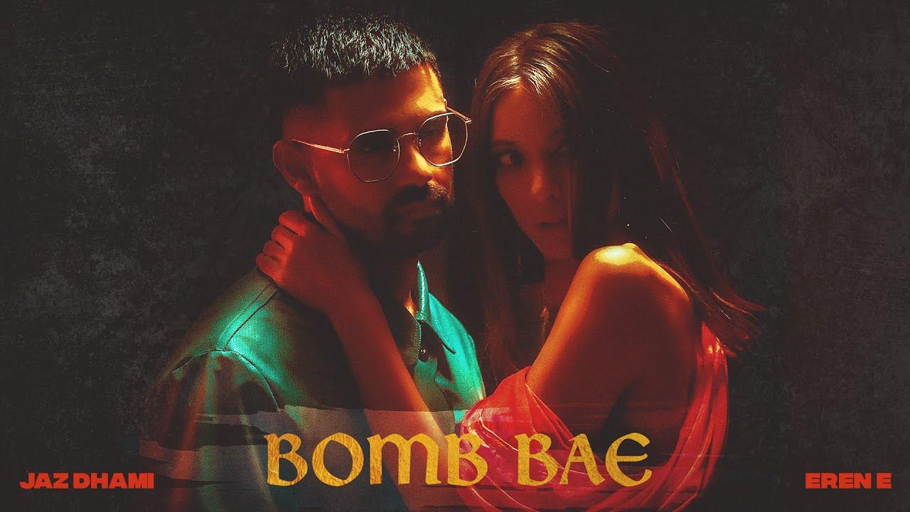 Jaz Dhami ft Eren E – Bomb Bae