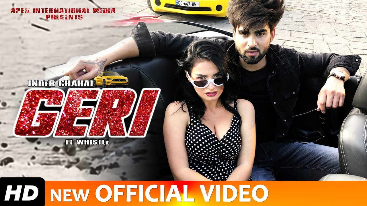 Inder Chahal ft Whistle – Geri