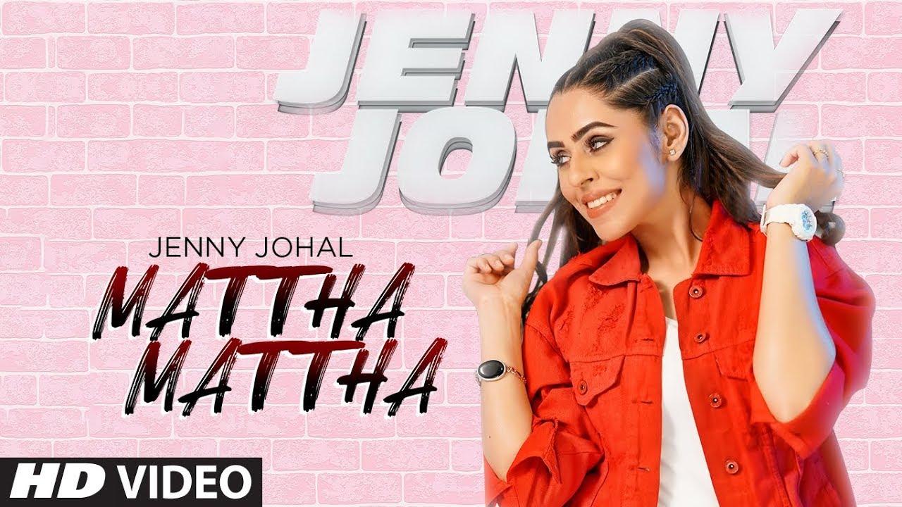 Jenny Johal ft Jassi X – Mattha Mattha