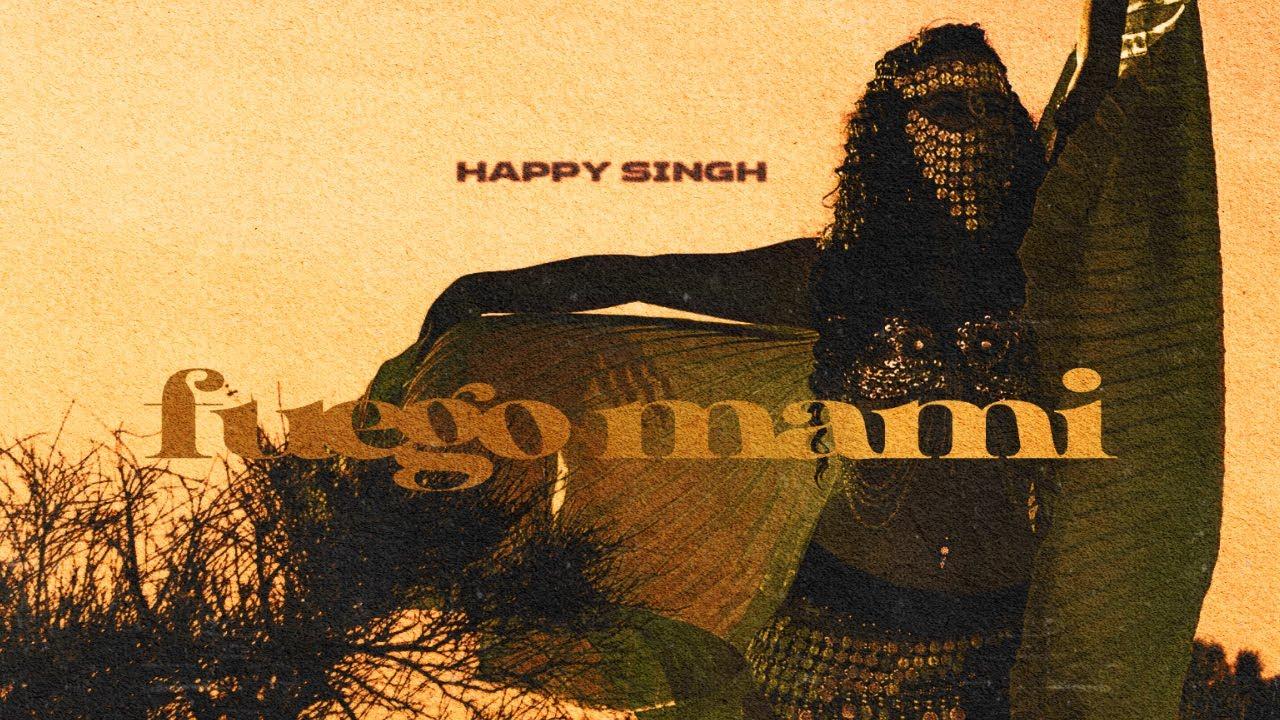 Happy Singh – Fuego Mami