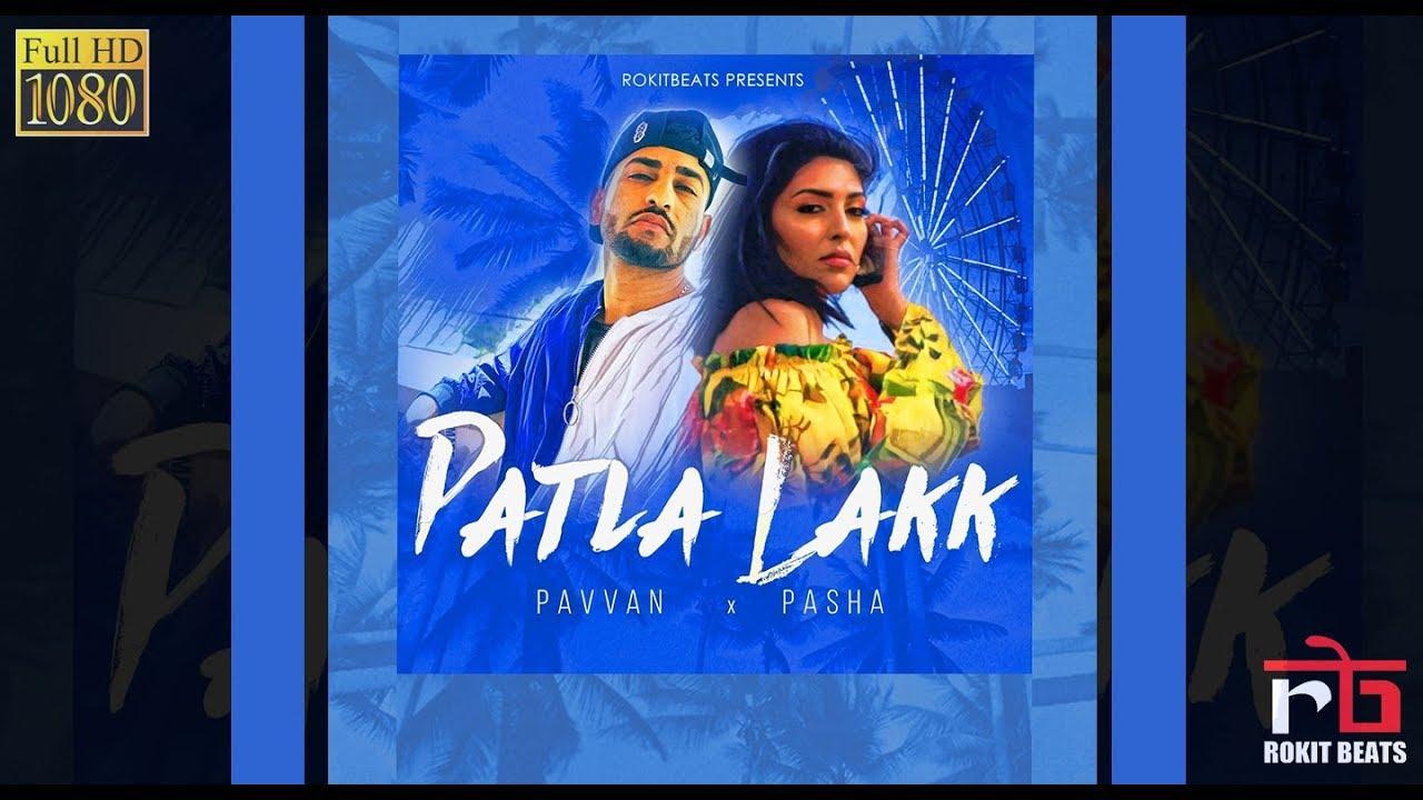 Pavvan ft Pasha & Rokitbeats – Patla Lakk