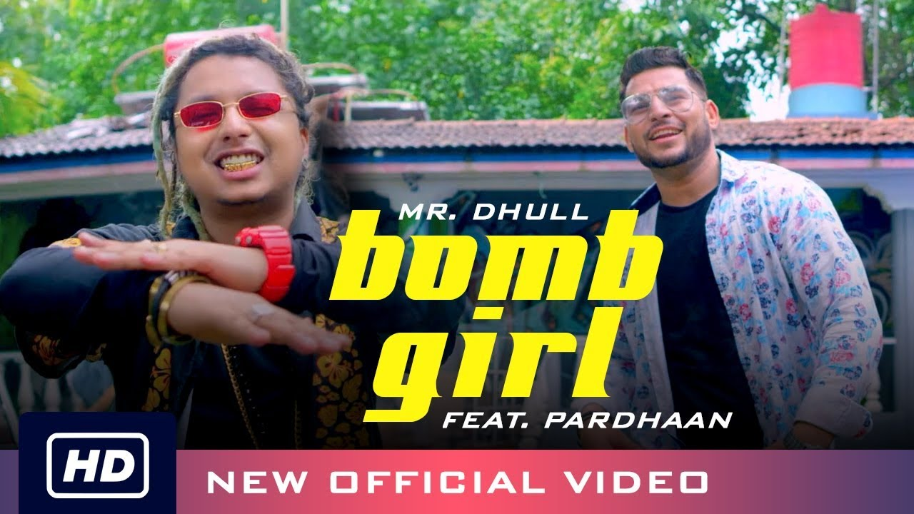 Mr. Dhull ft Pardhaan – Bomb Girl