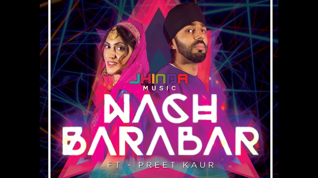 Jhinda Music ft Preet Kaur – Nach Barabar