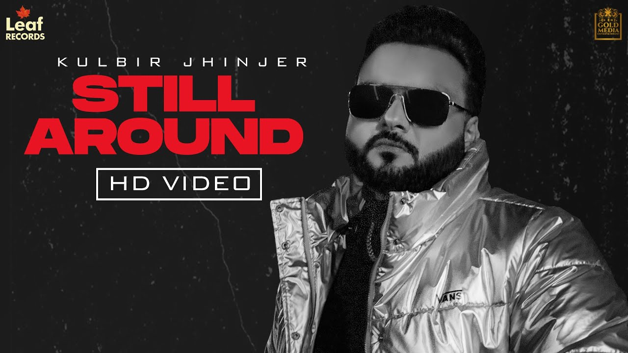 Kulbir Jhinjer ft 6irdz & Deep Jandu – Still Around (Gucci Da Sapp)