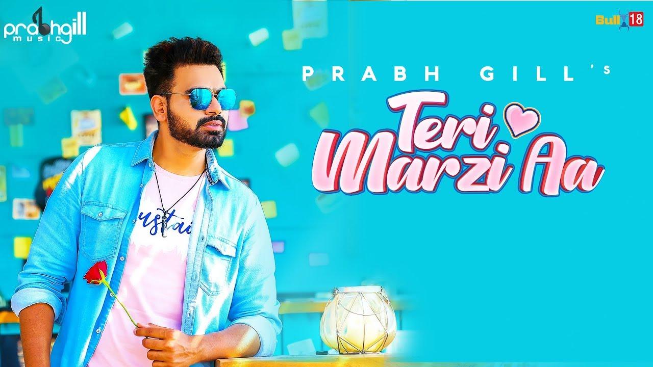Prabh Gill – Teri Marzi Aa