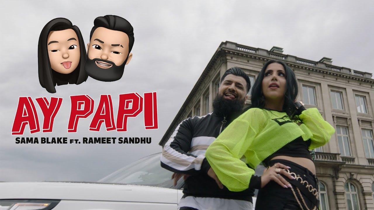 Sama Blake ft Rameet Sandhu – Ay Papi