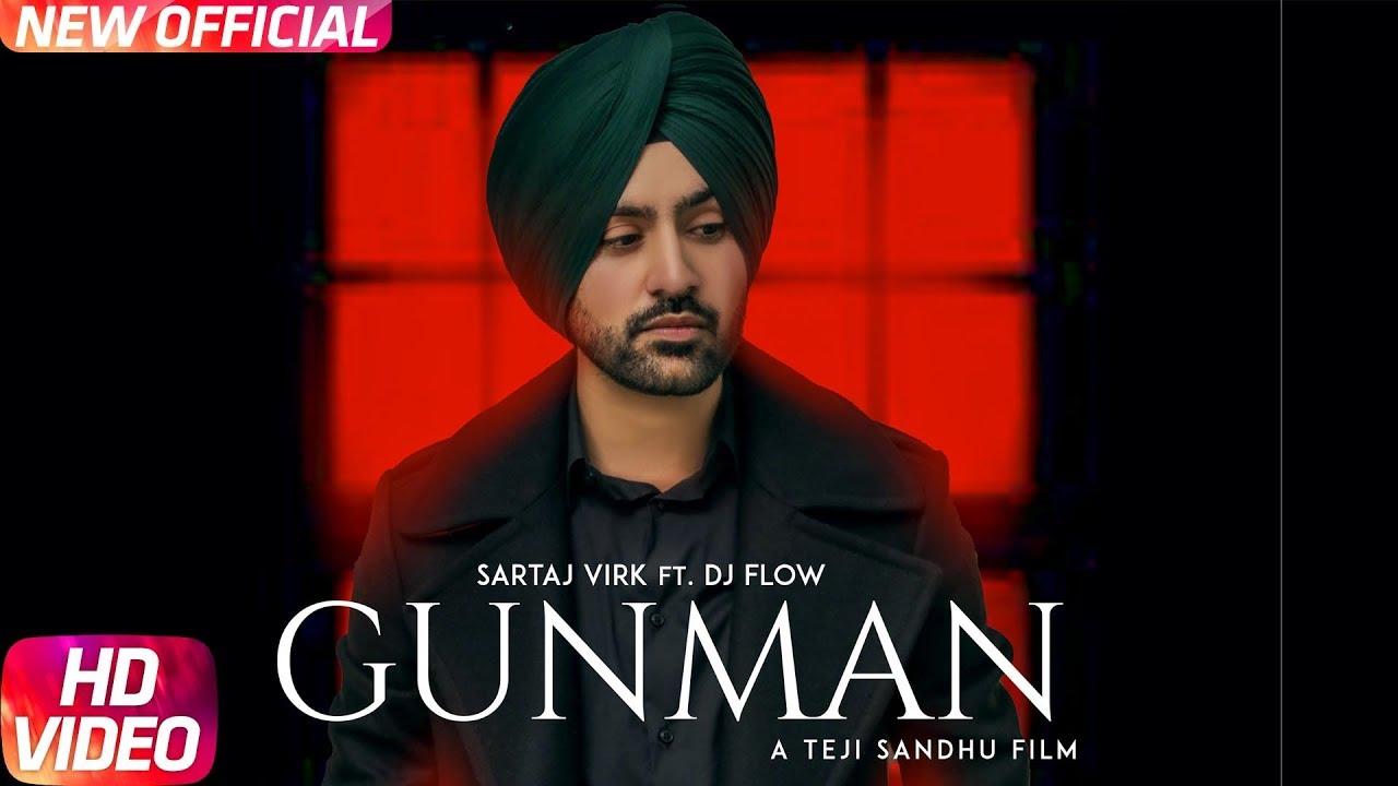 Sartaj Virk ft DJ Flow – Gunman