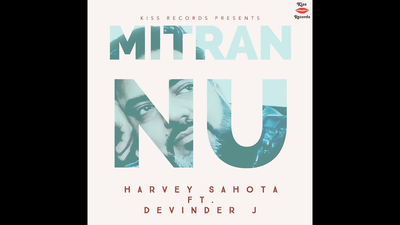 Harvey Sahota ft Devinder J – Mitran Nu