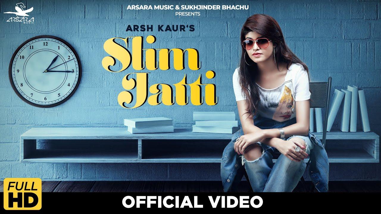 Arsh Kaur ft Music Empire – Slim Jatti