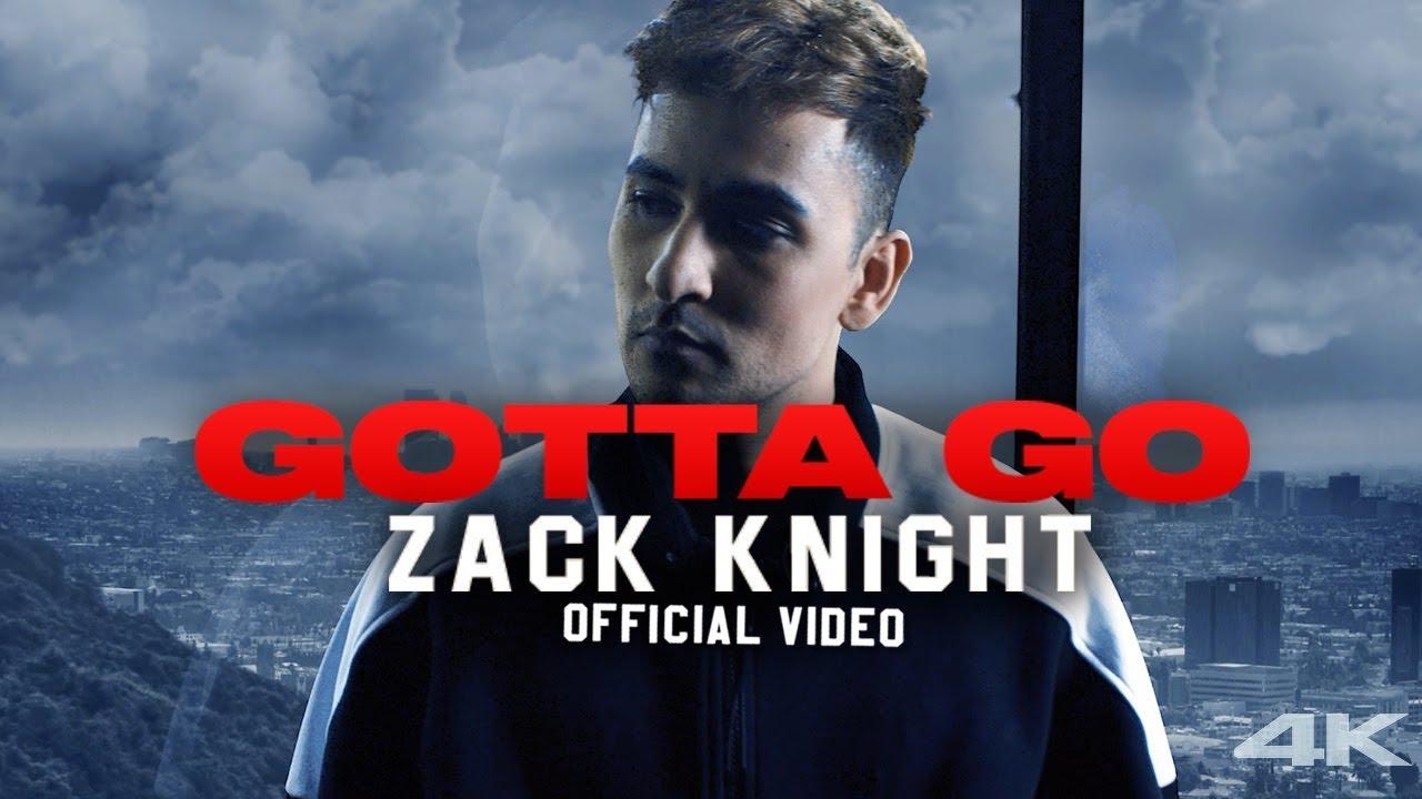 Zack Knight – Gotta Go