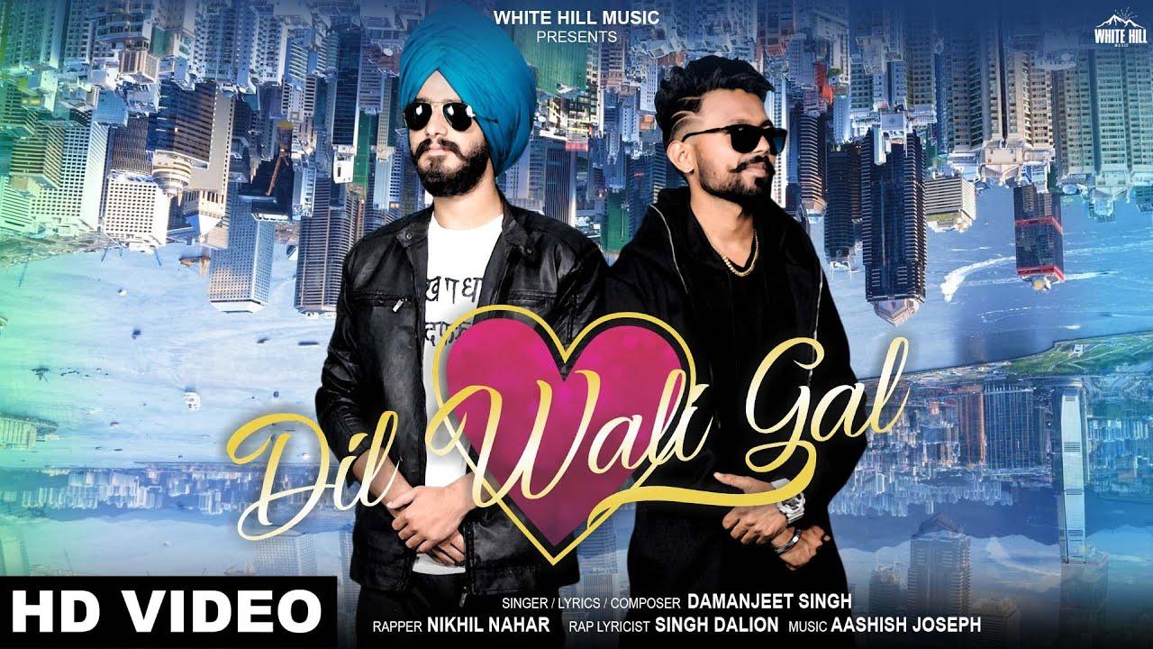 Damanjeet Singh ft Nikhil Nahar – Dil Wali Gal