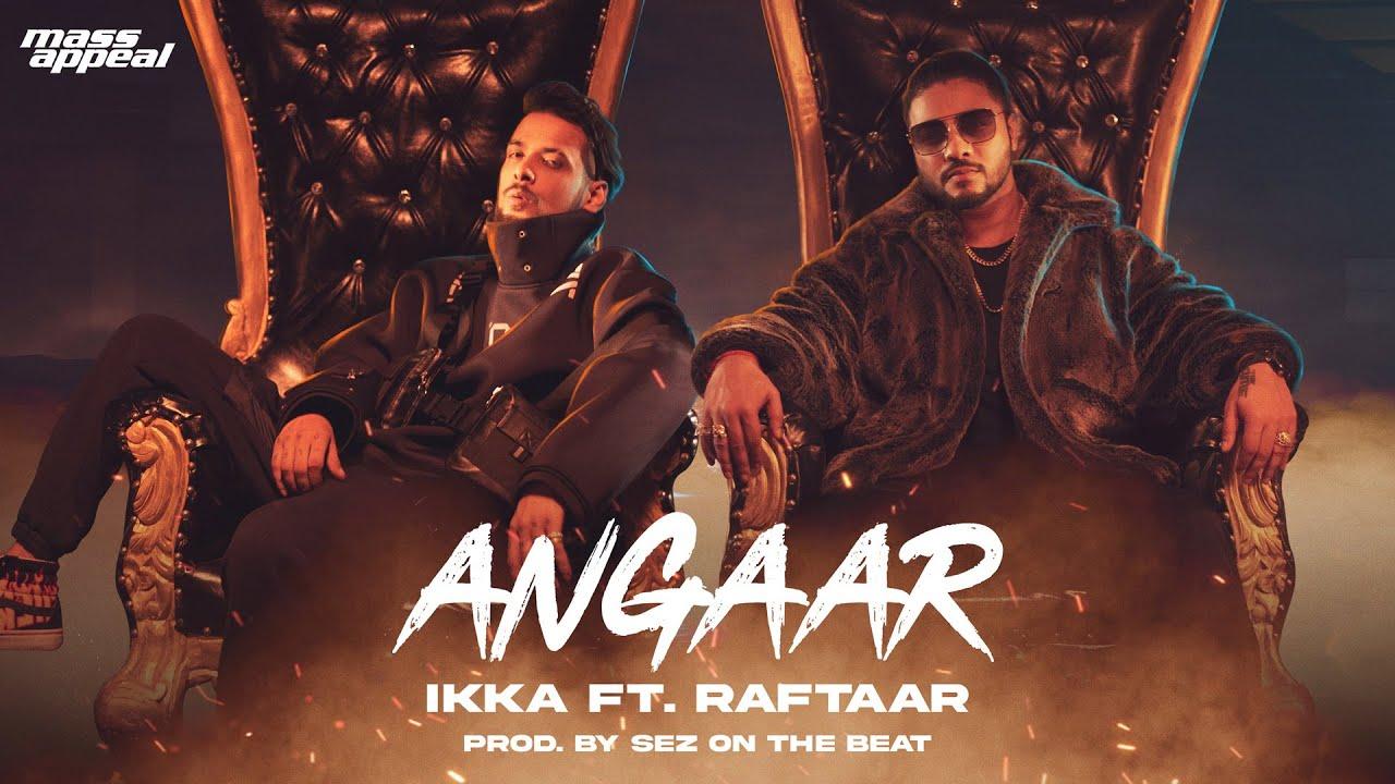 Ikka ft Raftaar – Angaar