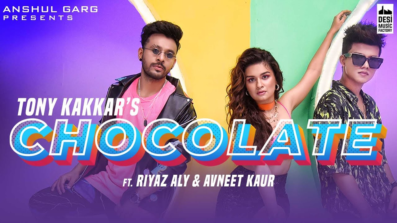 Tony Kakkar – Chocolate