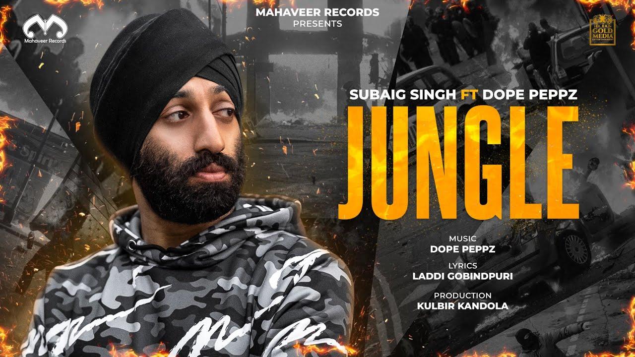 Subaig Singh ft Dope Peppz – Jungle
