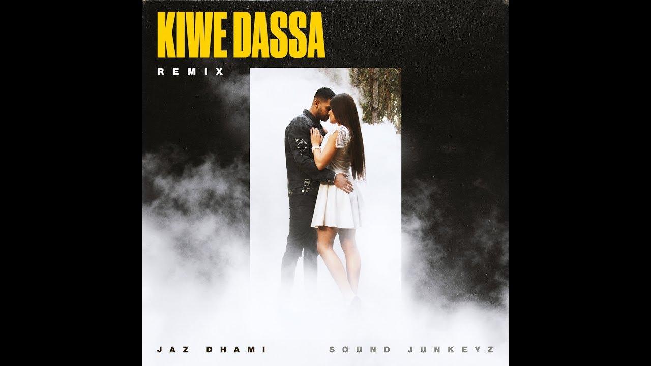Jaz Dhami ft Sound Junkeyz – Kiwe Dassa (Remix)