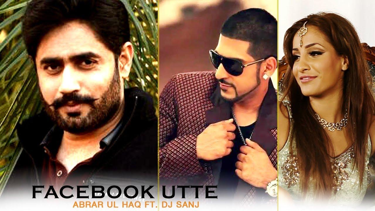 Abrar Ul Haq ft DJ Sanj – Facebook Utte