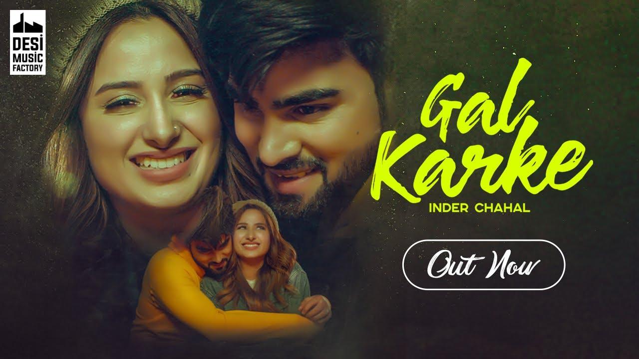 Inder Chahal ft Rajat Nagpal – Gal Karke