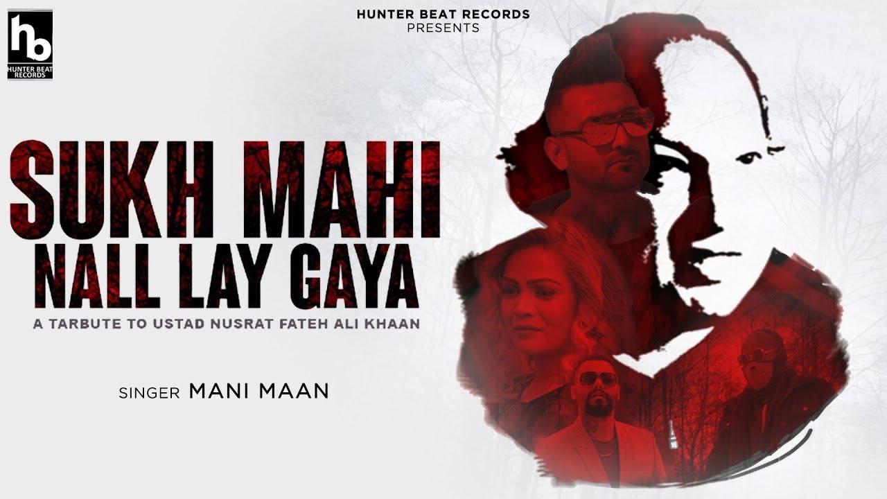 Mani Maan – Sukh Mahi Nall Lay Gaya