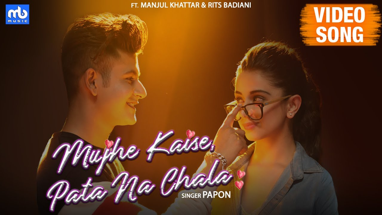Meet Bros ft Papon – Mujhe Kaise Pata Na Chala