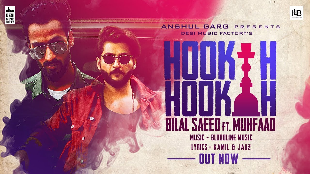 Bilal Saeed ft Muhfaad & Bloodline Music – Hookah Hookah