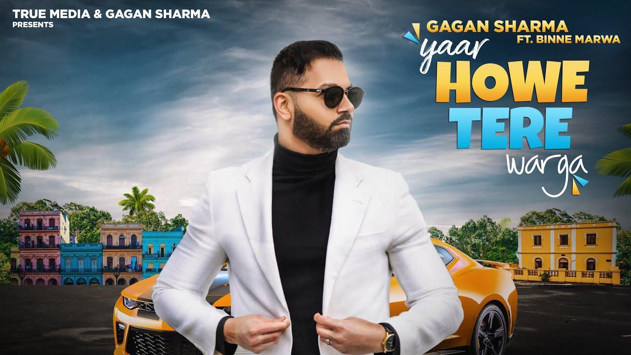 Gagan Sharma ft Binnie Marwa – Yaar Howe Tere Warga