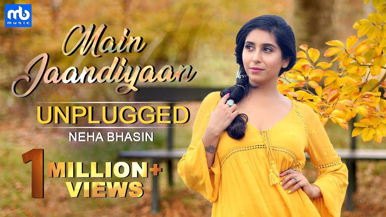 Neha Bhasin ft Meet Bros – Main Jaandiyaan (Unplugged)