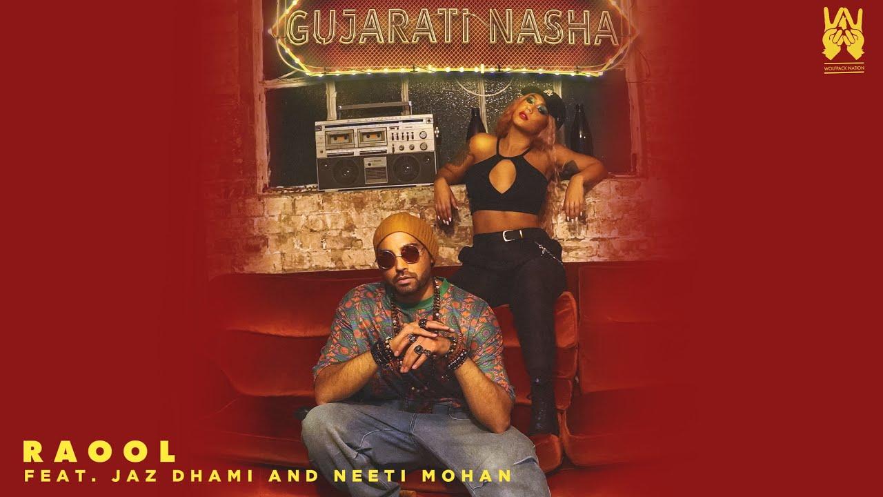 RaOol ft Neeti Mohan & Jaz Dhami – Gujarati Nasha