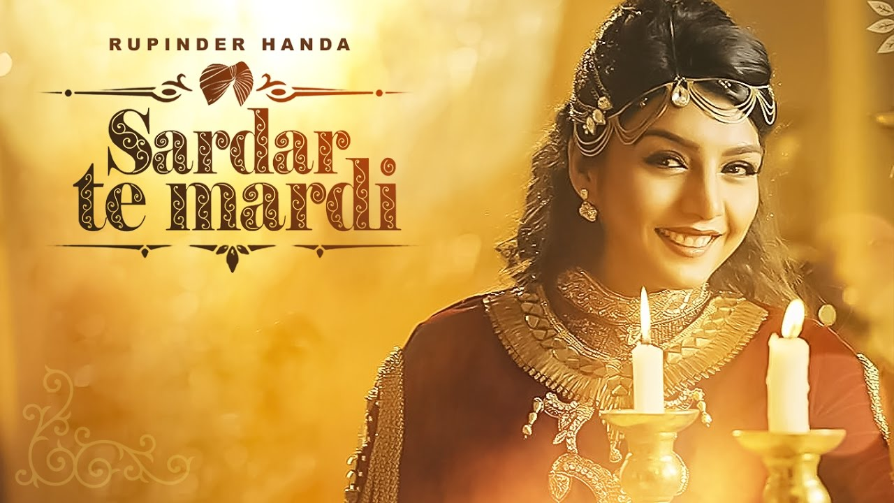 Rupinder Handa & Deep Jandu – Sardar Te Mardi